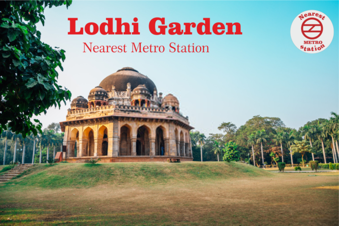 Lodhi Garden Nearest Metro Station