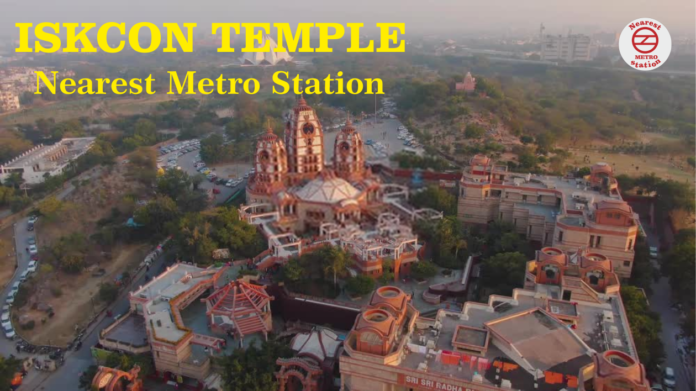 Iskcon Temple Nearest Metro Station