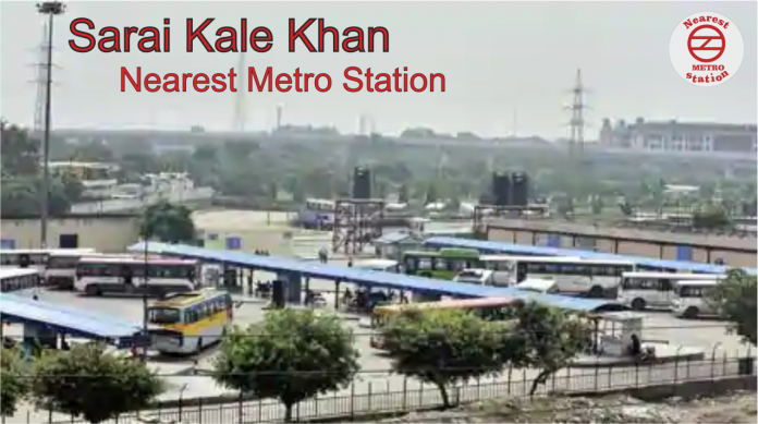 Sarai Kale Khan Nearest Metro Station