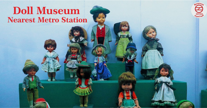 Doll Museum Nearest Metro Station