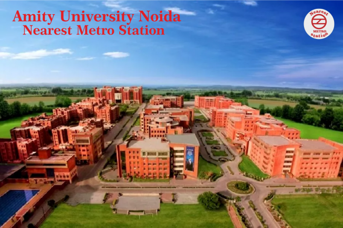 Nearest Metro Station To Amity University Noida